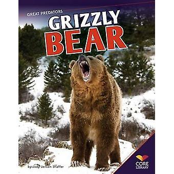 Grizzly Bear by Jody Jensen Shaffer - 9781617839481 Book