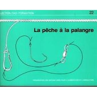 La Peche a la Palangre by Food and Agriculture Organization of the Un