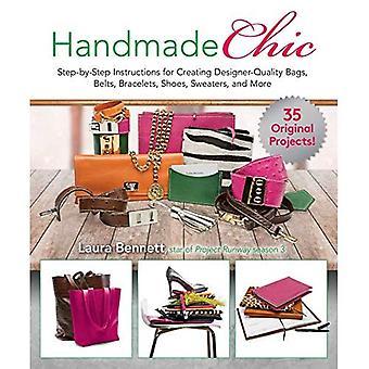 Handgemachte Chic: Schritt-für-Schritt-Anleitung für die Erstellung von Designer-Qualität Taschen, Gürtel, Armbänder, Schuhe, Pullover und mehr