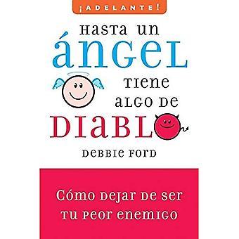 Hasta un Angel Tiene Algo de Diablo: Como Dejar de Ser Tu Peor Enemigo (Adelante!/ Go Ahead!)