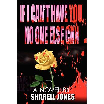 If I Cant Have You No One Else Can by Jones & Sharell