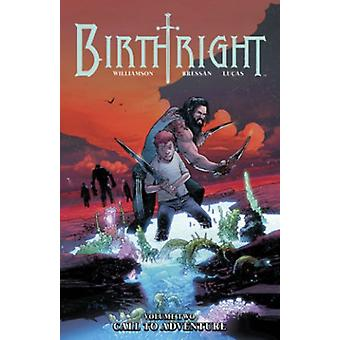 Birthright Volume 2: Call to Adventure (Birthright Tp) (Paperback) by Williamson Joshua