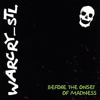 Warcry_Stl - Before the Onset of Madness [Vinyl] USA import