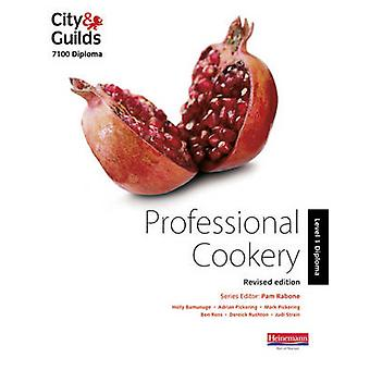 City and Guilds 7100 Diploma in Professional Cookery Level 1 Candidate Handbook Revised Edition by Holly Bamunuge and Adrian Pickering and Mark Pickering and Ben Ross and Dereick Rushton and Judi Strain and Edited by Pam Rabone