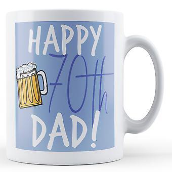 Happy 70th Dad! - Printed Mug