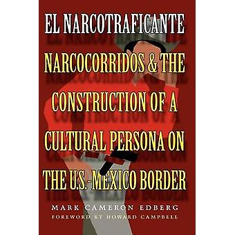 El Narcotraficante - Narcocorridos and the Construction of a Cultural