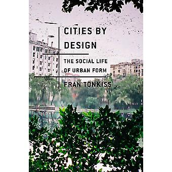 Villes de Design - la vie sociale de la forme urbaine de Fran Tonkiss - 978