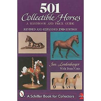 501 Collectible Horses - A Handbook and Price Guide (2nd Revised editi