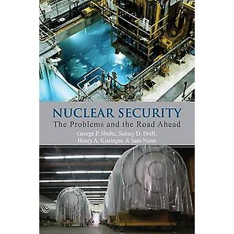 Nuclear Security - The Problems and the Road Ahead by George P. Shultz