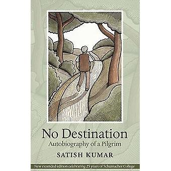No Destination - Autobiography of a Pilgrim (4th Revised edition) by S