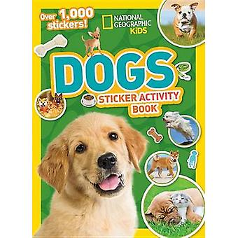 National Geographic Kids Dogs Sticker Activity Book by National Geogr