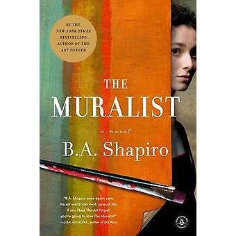 The Muralist by B. A. Shapiro - 9781616206437 Book
