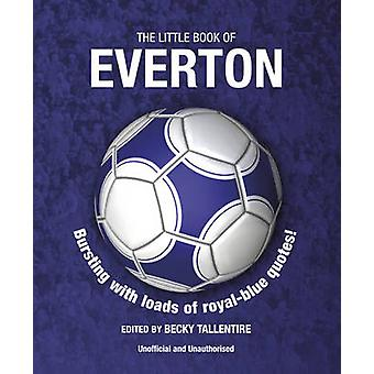 The Little Book of Everton by Becky Tallentire - 9781780975856 Book