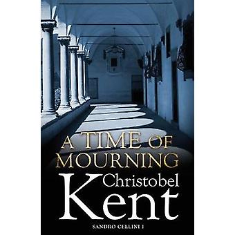A Time of Mourning by Christobel Kent - 9781782398202 Book