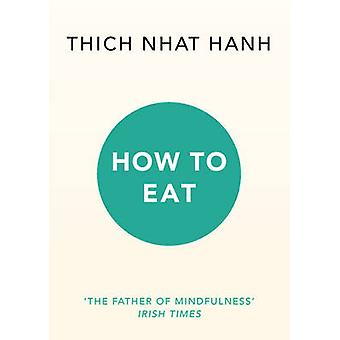 How to Eat by Thich Nhat Hanh - 9781846045158 Book