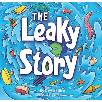 The Leaky Story - A Fun-Filled Adventure into the Power of the Imagina