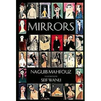 Mirrors by Naguib Mahfouz - Seif Wanly - Roger Allen - 9789774245336