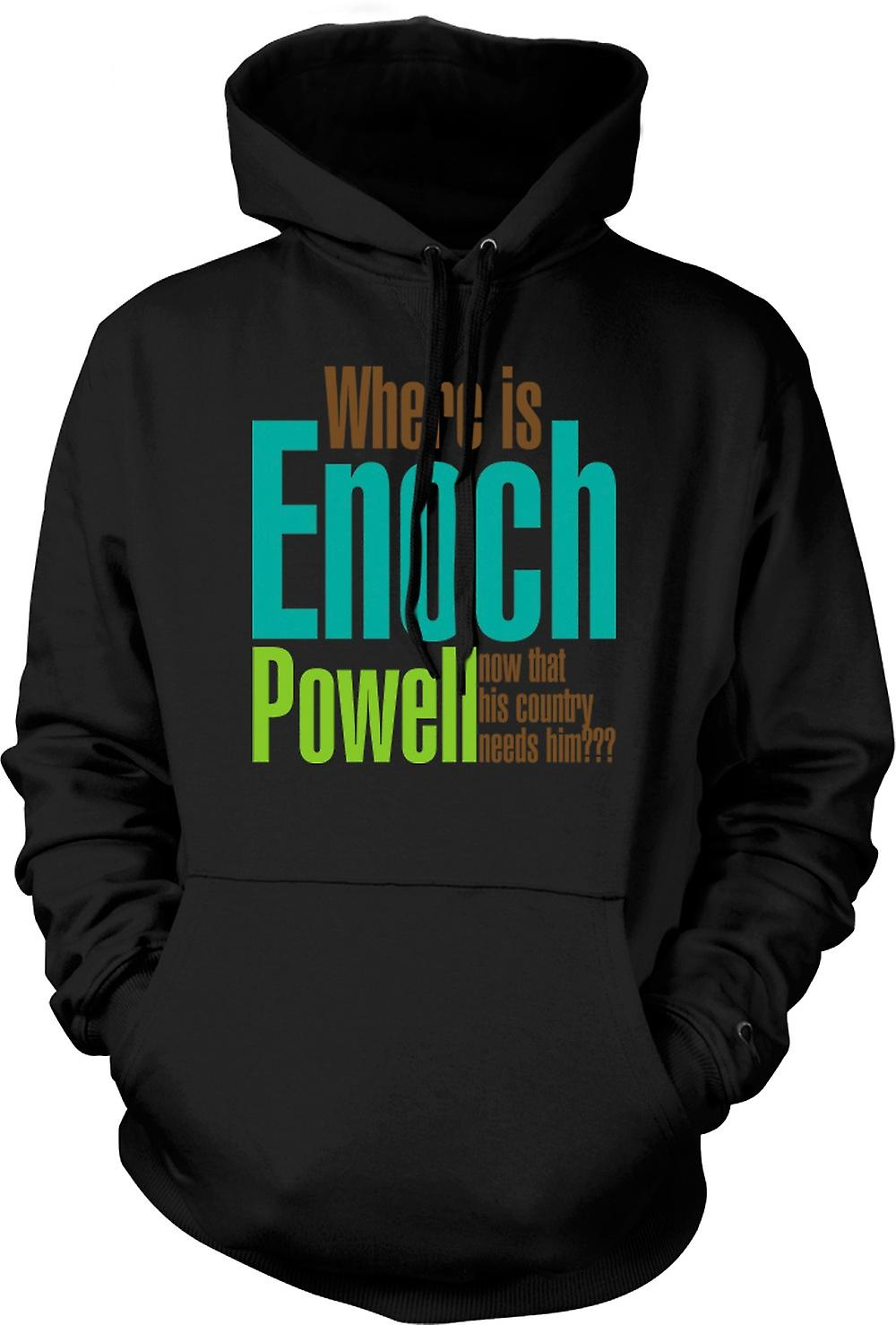 Mens Hoodie - Where Is Enoch Powell Now The Country Needs Him - Quote