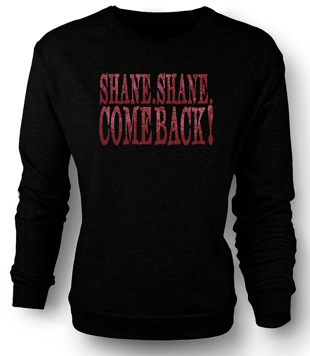 Mens Sweatshirt Shane Shane Come Back - film