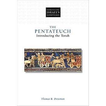 The Pentateuch - Introducing the Torah by Thomas B. Dozeman - 97808006