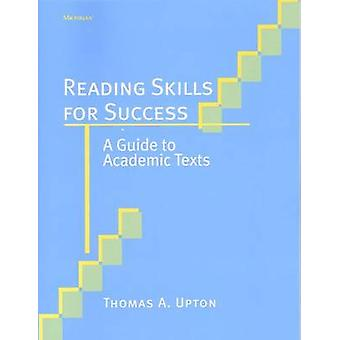 Reading Skills for Success - A Guide to Academic Texts by Thomas A. Up
