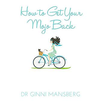 How to Get Your Mojo Back by Ginni Mansberg - 9781741109245 Book