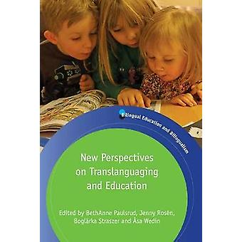 New Perspectives on Translanguaging and Education by BethAnne Paulsru