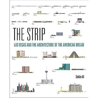 The Strip: Las Vegas and the�Architecture of the American�Dream (The Strip)