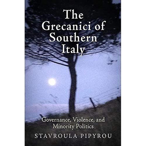 The Grecanici of Southern   Governance, Violence, and Minority Politics