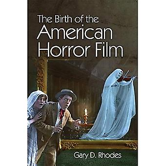 The Birth of the American�Horror Film