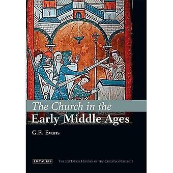 Kyrkan i tidig medeltid (I.B Tauris historia av den kristna kyrkan)