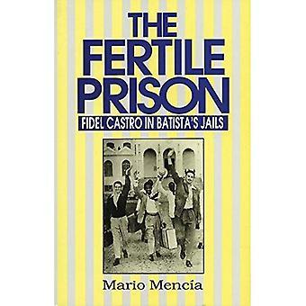 The Fertile Prison: Fidel Castro in Batistas Jails