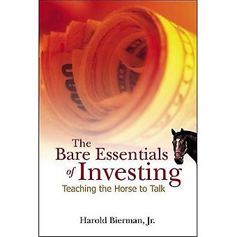 Bare Essentials of Investing: Teaching the Horse to Talk