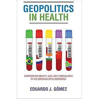 Geopolítica en salud: hacer frente a la obesidad, el SIDA y la Tuberculosis en las economías emergentes BRIC