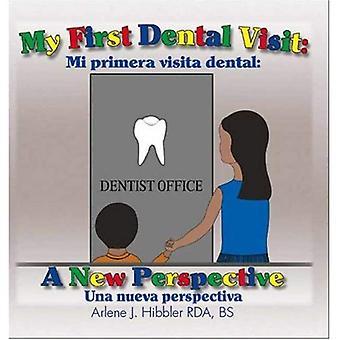 My First Dental Visit: A New Perspective - Mi Primera Visita Dental - Una Nueva Perspectiva
