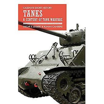 Tanks: A Century of Tank Warfare (Casemate Short History)