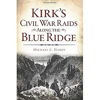 Kirk's Civil War Raids Along the Blue Ridge (Civil War)