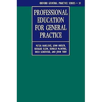 Professional Education for General Practice by Havelock & Peter