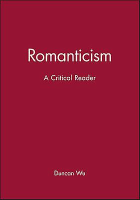 Rohommeticism A Critical Reader by Wu & Duncan
