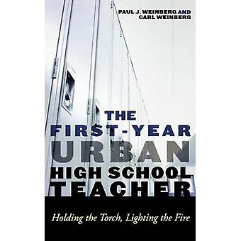 FirstYear Urban High School Teacher Holding the Torch Lighting the Fire by Weinberg & Carl