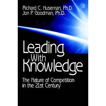Leader con la conoscenza della natura della concorrenza nel XXI secolo da Huseman & C. Richard