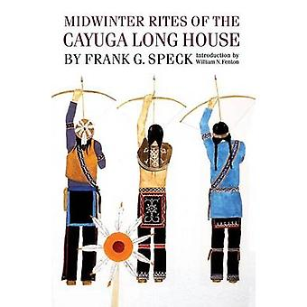 Midwinter Rites of the Cayuga Long House by Speck & Frank G.