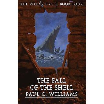 Nedgången av skalet boka Pelbar cykeln fyra av Williams & Paul O.