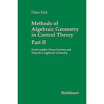 Métodos de geometria algébrica em teoria de controle parte II por Falb & Peter