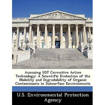 Beoordeling van UST corrigerende maatregelen Technology, een wetenschappelijke beoordeling van de mobiliteit en de afbreekbaarheid van de organische contaminanten in ondergrond omgevingen door US Environmental Protection Agency