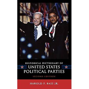 Historical Dictionary of United States Political Parties by Bass & Harold F. & Jr.