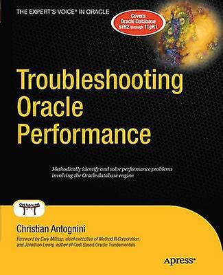 Troubleshooting Oracle Perforhommece by Antognini & Christian