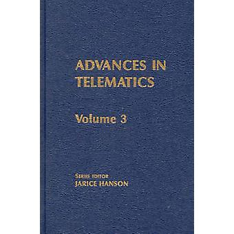 Advances in Telematics Volume 3 Emerging Information Technologies by Hanson & Janice