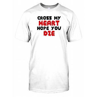 Cross mijn hart hoop sterven je - grappig citaat Mens T Shirt