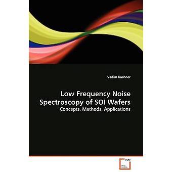 Lage frequentie ruis spectroscopie van SOI wafeltjes door Kushner & Vadim